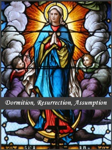 Dormition, Resurrection, Assumption