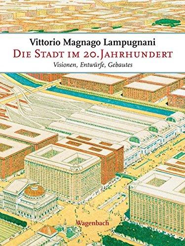 Die Stadt im 20. Jahrhundert: Visionen, Entwürfe, Gebautes: Visionen, Entwürfe, Gebautes (2 Bände) (Sachbuch)