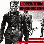L'Opération Barbarossa (Les plus grandes batailles de l'Histoire) | Frédéric Garnier