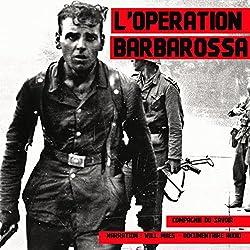 L'Opération Barbarossa (Les plus grandes batailles de l'Histoire)
