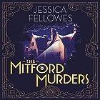 The Mitford Murders Hörbuch von Jessica Fellowes Gesprochen von: Rachel Atkins