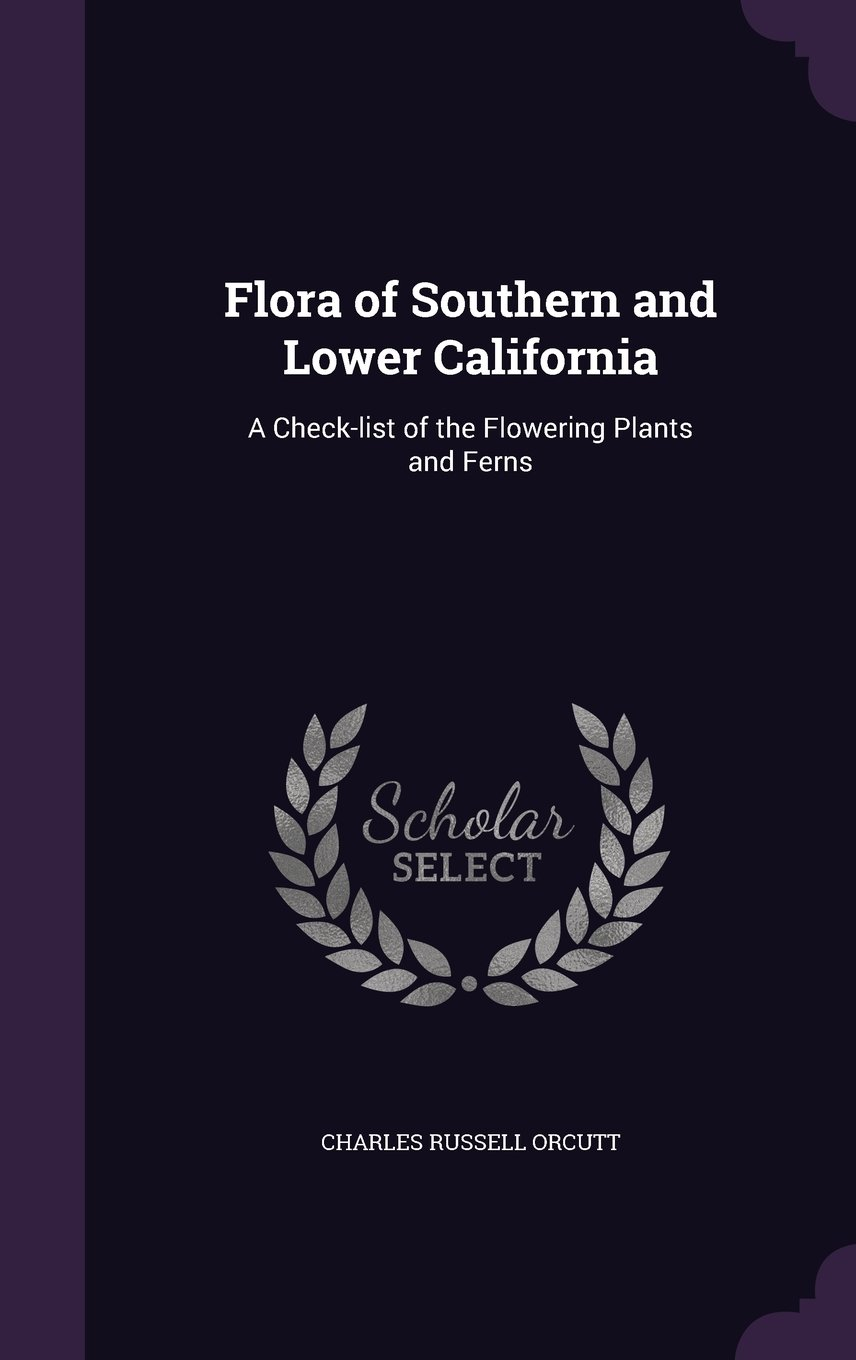 Flora of Southern and Lower California: A Check-List of the Flowering Plants and Ferns PDF