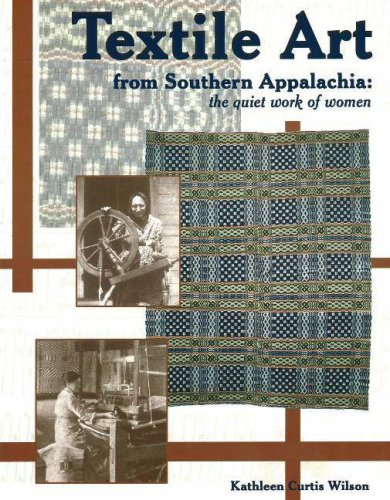 Textile Art from Southern Appalachia: The Quiet Work of (Quiets Costumes)