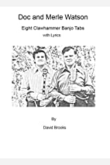 Doc and Merle Watson: Eight Clawhammer Banjo Tabs Kindle Edition