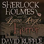 Sherlock Holmes and the Lyme Regis Horror: Expanded 2nd Edition | David Ruffle