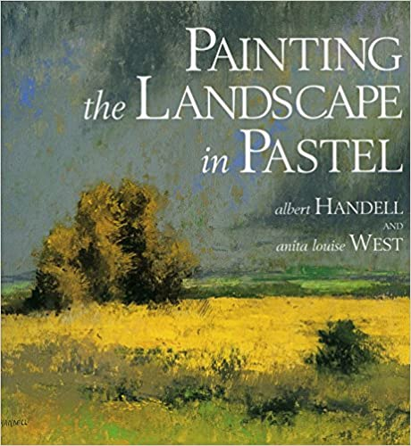 Painting The Landscape In Pastel por Anita Louise West