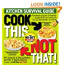 Cook This, Not That!: Hundreds of quick & healthy meals that can save you 10, 20, 30 pounds--or more!