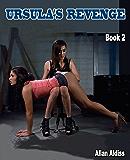 Ursula's Revenge- Book 2: A Strong BDSM Novel