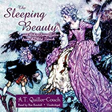 The Sleeping Beauty and Other Fairy Tales from the Old French  Audiobook by Arthur Thomas Quiller-Couch Narrated by Roe Kendall