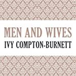 Men and Wives | Ivy Compton-Burnett