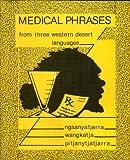img - for Medical Phrases From Three Western Desert Languages: Ngaanyatjarra, Wangkatja, Pitjanytjatjarra book / textbook / text book