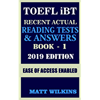 TOEFL Recent Actual Reading Tests & Answers (Book - 1): 2019 Updated Edition (English Edition)
