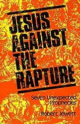 Jesus Against the Rapture: Seven Unexpected Prophecies