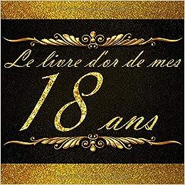 Le Livre D Or De Mes 18 Ans Noir Et Or Livre Anniversaire