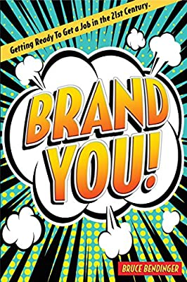 Brand You!: Getting Ready to Get a Job in the 21st Century