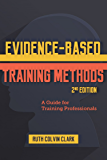 Evidence-Based Training Methods, 2nd Edition: A Guide for Training Professionals