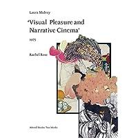 Rachel Rose. Laura Mulvey: Visual Pleasure and Narrative Cinema. (1975)