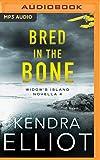 Bred in the Bone (Widow's Island Novella)
