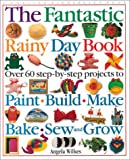 The Fantastic Rainy Day Activity Book, Angela Wilkes, 1564588785