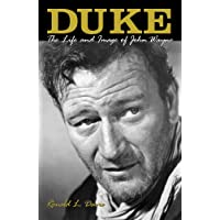 Duke: Life and Image of John Wayne, the