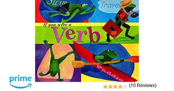 If You Were a Verb (Word Fun): Michael Dahl, Sara Gray ...