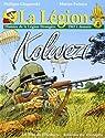 La Légion. : 4, Kolwezi : histoire de La Légion étrangère, 1963 à demain par Glogowski