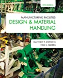 Manufacturing Facilities Design and Material Handling (Fifth Edition), Stephens, Matthew P. and Meyers, Fred E., 1557536503
