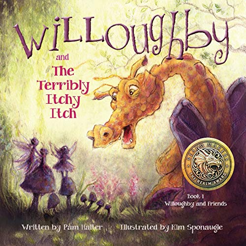 Willoughby and Friends, Book I: Willoughby and the Terribly Itchy Itch