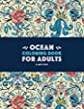 Ocean Coloring Book for Adults: Detailed Designs For Relaxation & Stress Relief; Deep Blue Sea Creatures; Penguins, Seals, Whales, Dolphins, Fish, ... Complex Patterns With Underwater Theme from Art Therapy Coloring