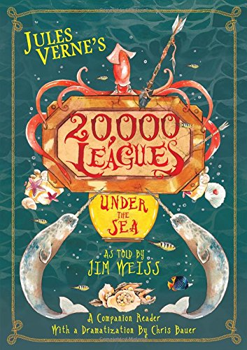 Jules Verne`s 20,000 Leagues Under the Sea – A Companion Reader with a Dramatization