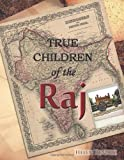True Children of the Raj, Helen Renaux, 1466901772