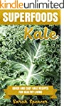 SUPERFOODS: KALE: Quick and Easy Kale...