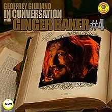 Ginger Baker Of Cream - In Conversation 4 Radio/TV Program by Geoffrey Giuliano Narrated by Geoffrey Giuliano