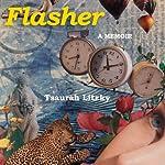 Flasher: A Memoir | Tsaurah Litzky