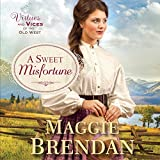 A Sweet Misfortune: Virtues and Vices of the Old West, Book 2