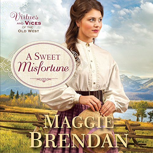 A Sweet Misfortune: Virtues and Vices of the Old West, Book 2 by Oasis Audio