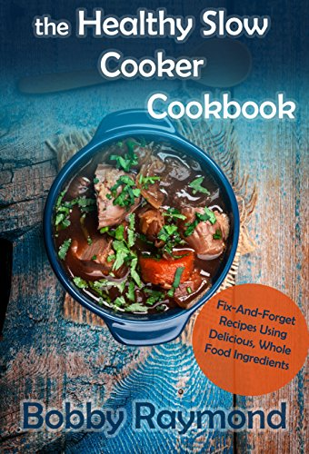 healthy-slow-cooker-cookbookfix-and-forget-recipes-using-delicious-whole-food-ingredients