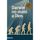 Darwin no mato a dios (Darwin Did Not Kill God) (Spanish Edition)