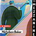 The Mezzanine Audiobook by Nicholson Baker Narrated by David LeDoux