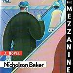 The Mezzanine | Nicholson Baker