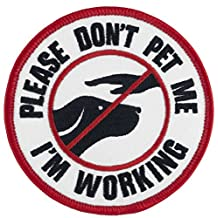 "PLEASE DON'T PET ME I'M WORKING Sew-On Service Dog Embroidered Patch - 3"" Diameter"