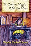 The Diary of Maggie, A Madison Mouse, Peyton Lewis, 145642145X