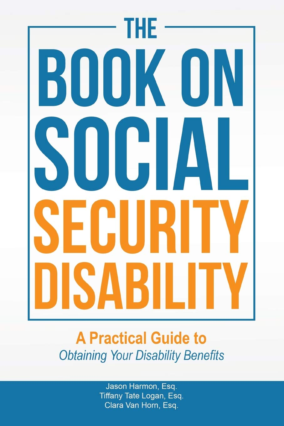 The Book on Social Security Disability: A Practical Guide to