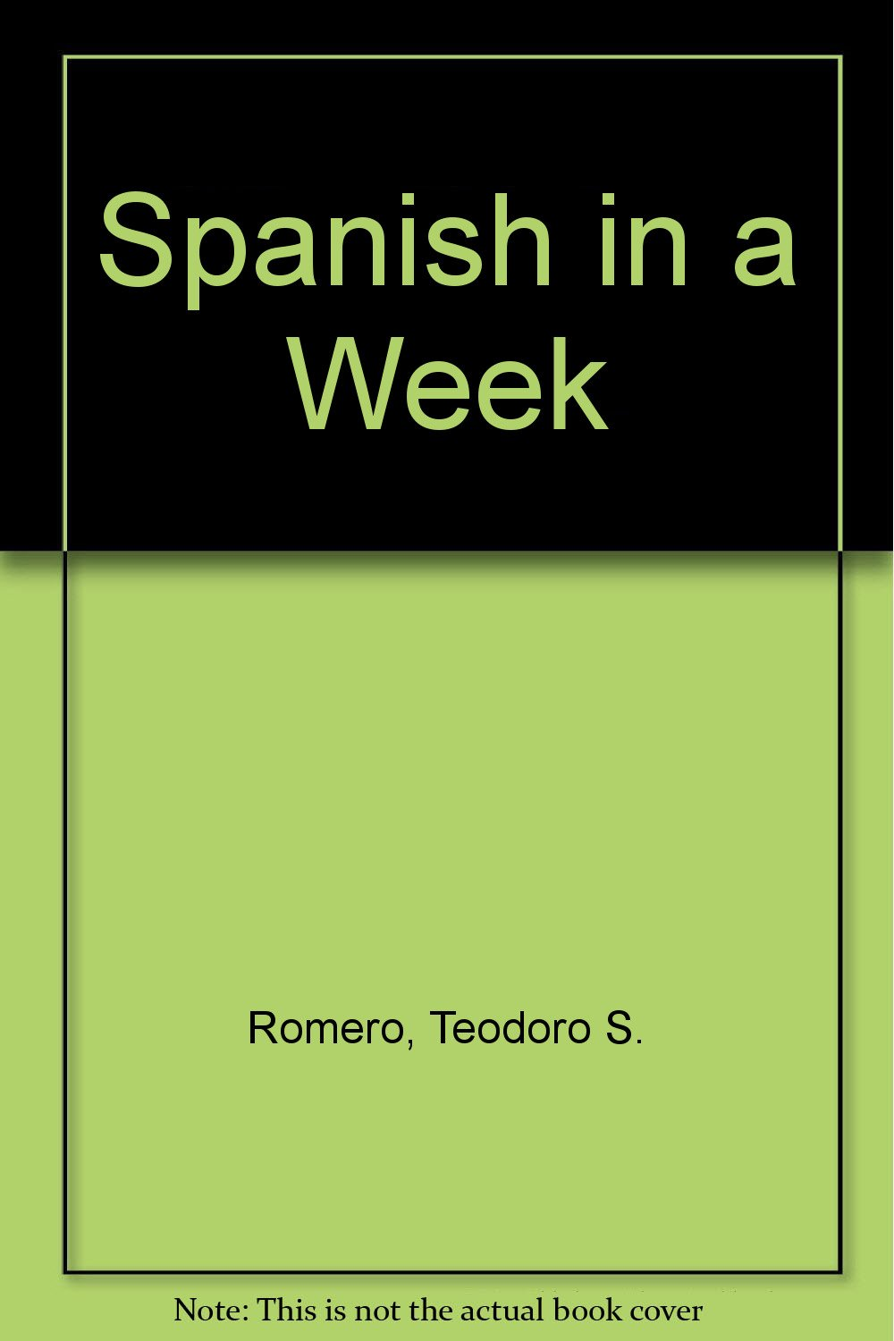 Spanish in a Week: Teodoro S. Romero: Amazon.com: Books