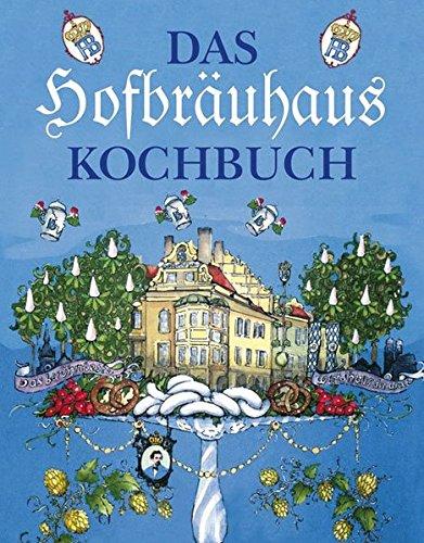 Das Hofbräuhaus-Kochbuch