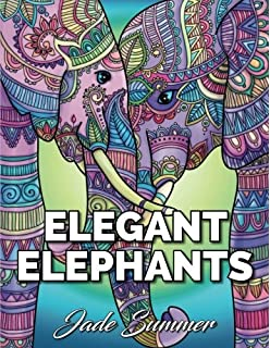 Elegant Elephants An Adult Coloring Book With Elephant Mandala Designs And Stress Relieving Patterns For