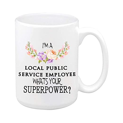 floral quotes mug i m a local public service employee whats your