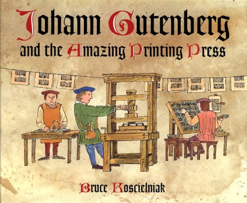 Johann Gutenberg and the Amazing Printing Press PDF