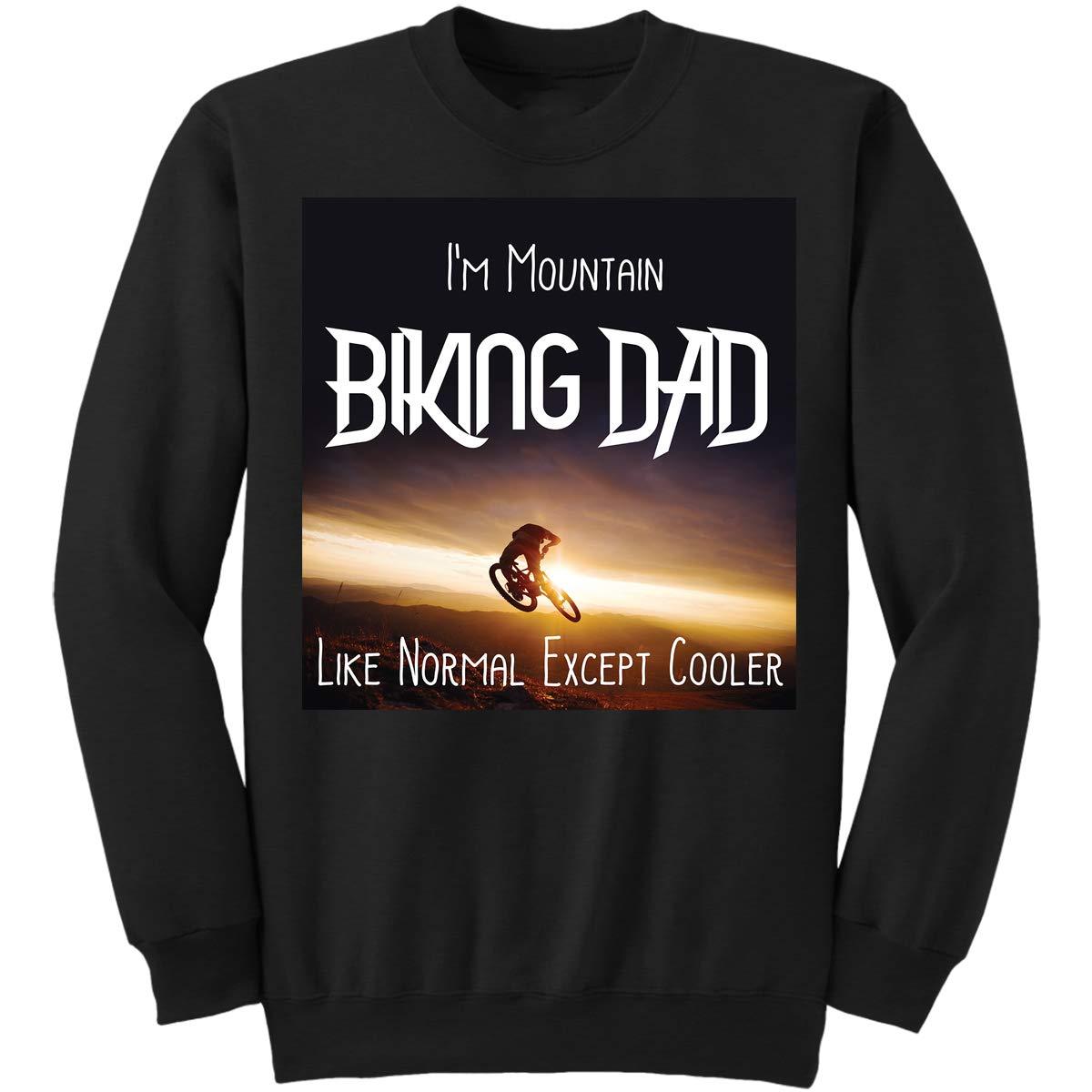 DoozyGifts99 Im Mountain Biking Dad Like Normal Exc Sweatshirt