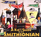 A Kid's Guide to the Smithsonian, Ann Phillips Bay, 156098693X
